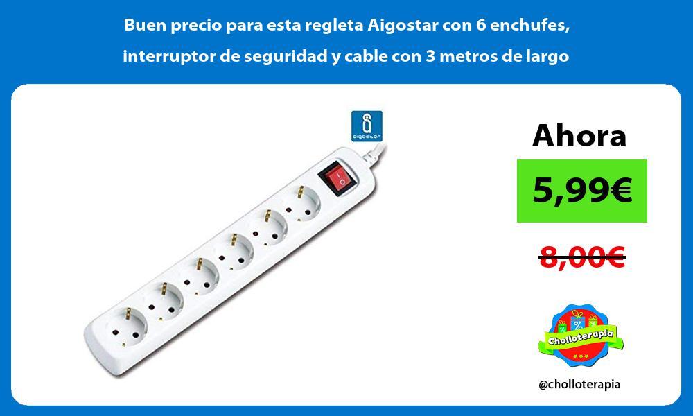 Buen precio para esta regleta Aigostar con 6 enchufes interruptor de seguridad y cable con 3 metros de largo