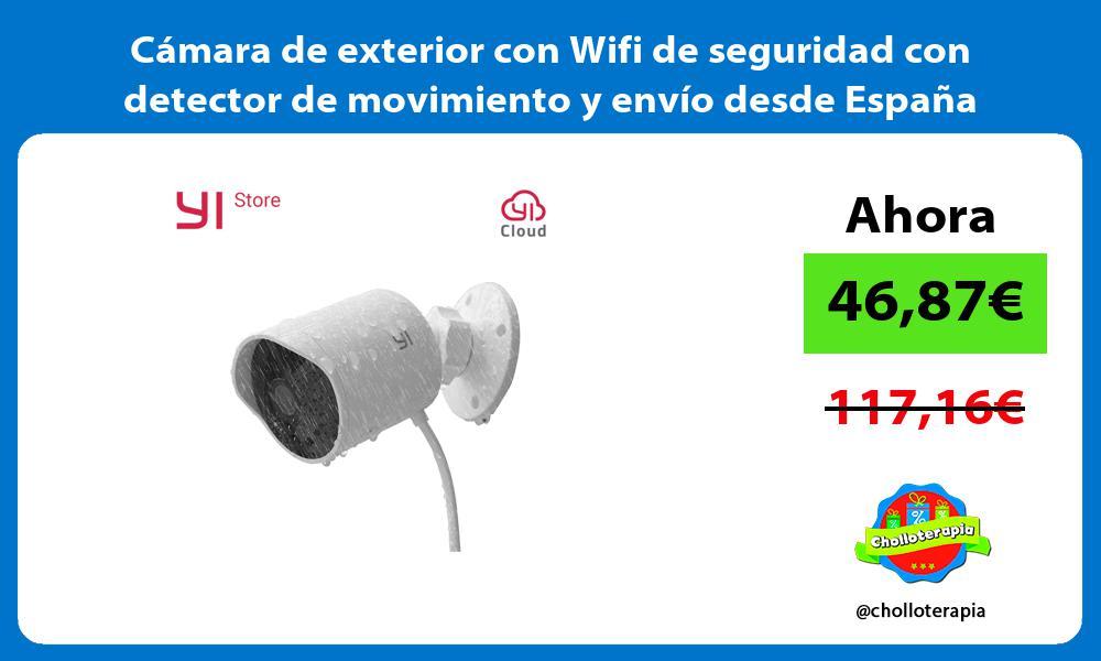 Cámara de exterior con Wifi de seguridad con detector de movimiento y envío desde España