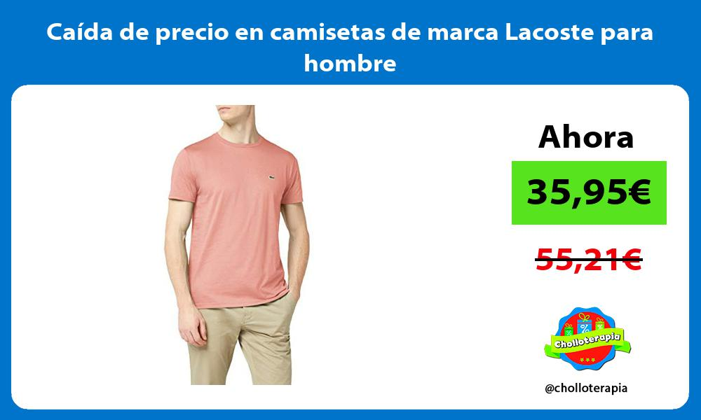 Caída de precio en camisetas de marca Lacoste para hombre