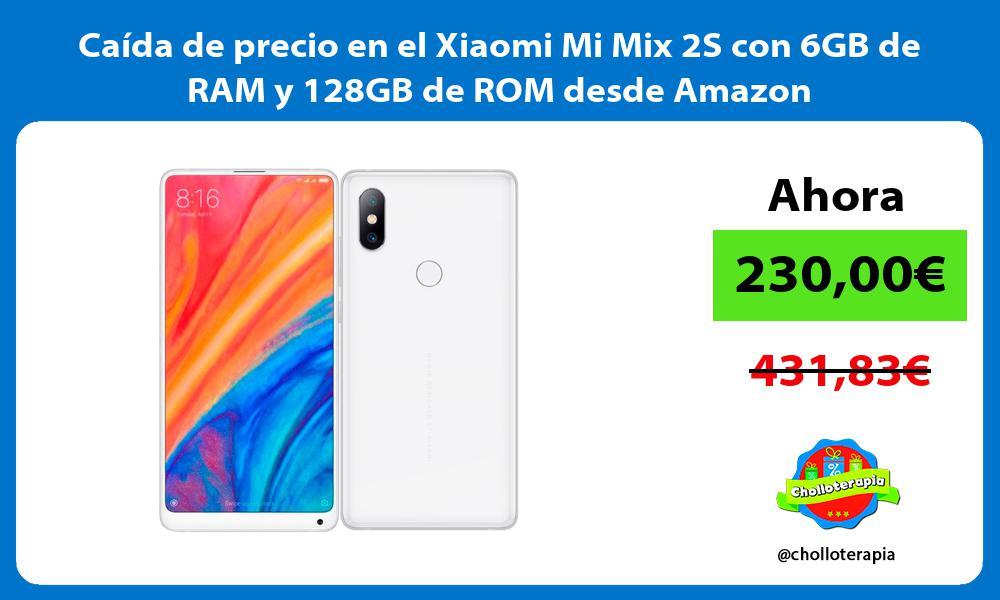 Caída de precio en el Xiaomi Mi Mix 2S con 6GB de RAM y 128GB de ROM desde Amazon