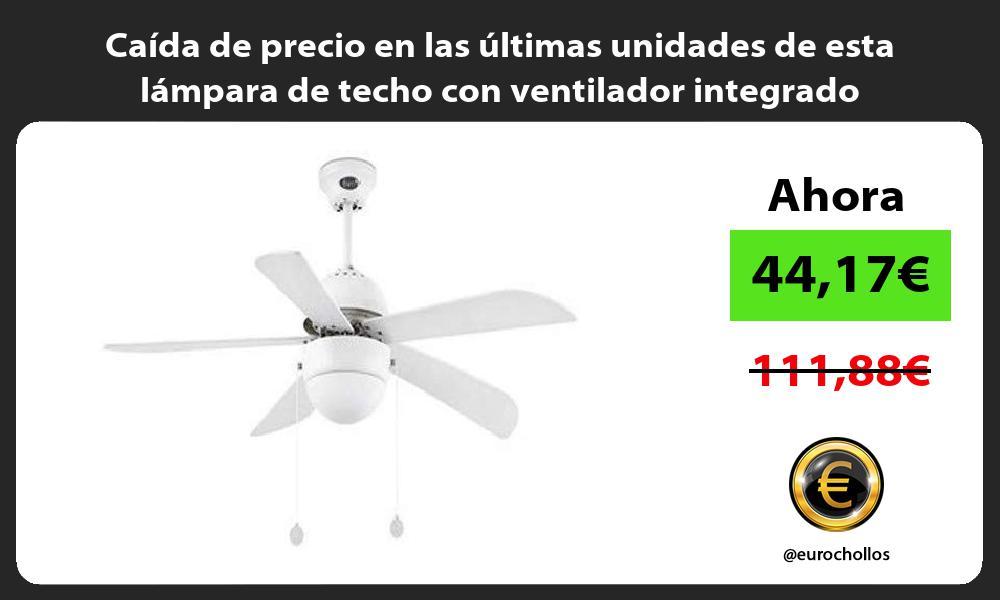 Caída de precio en las últimas unidades de esta lámpara de techo con ventilador integrado
