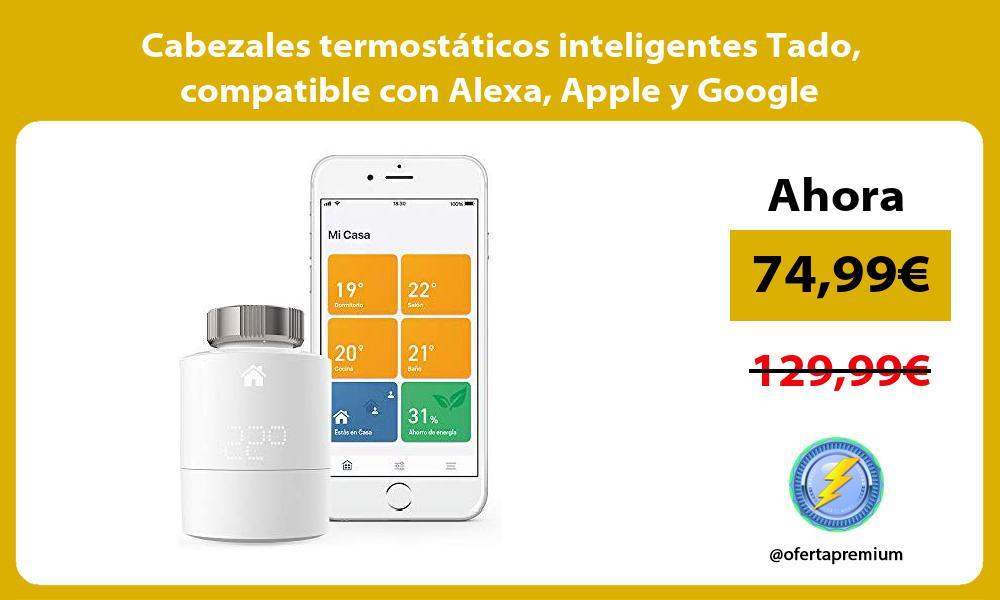 Cabezales termostáticos inteligentes Tado compatible con Alexa Apple y Google