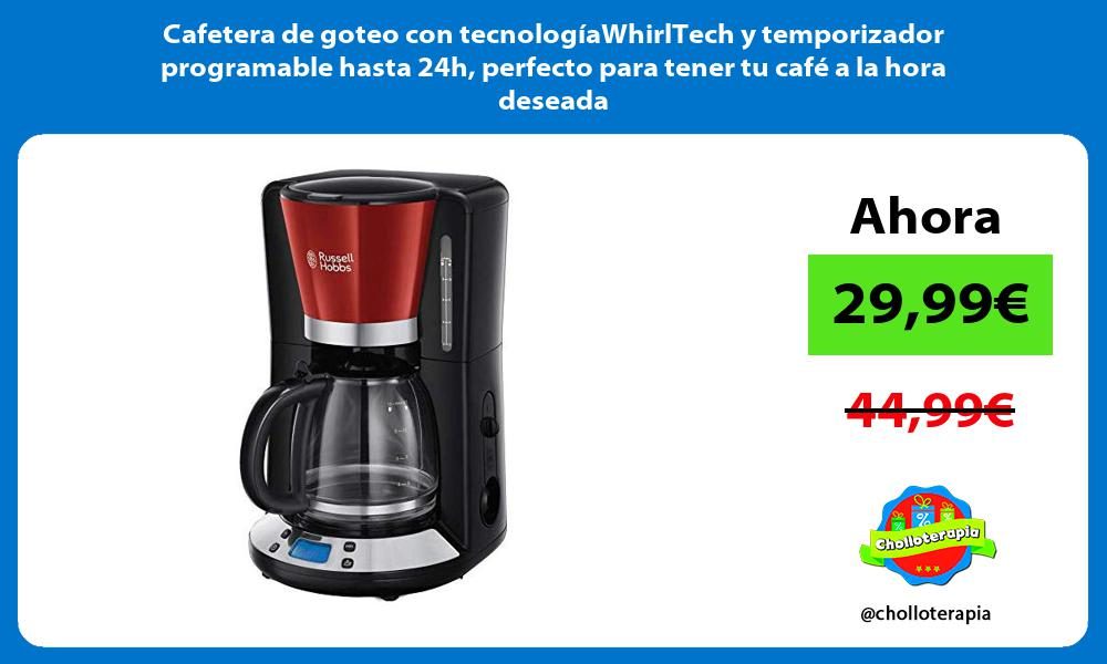 Cafetera de goteo con tecnologíaWhirlTech y temporizador programable hasta 24h perfecto para tener tu café a la hora deseada