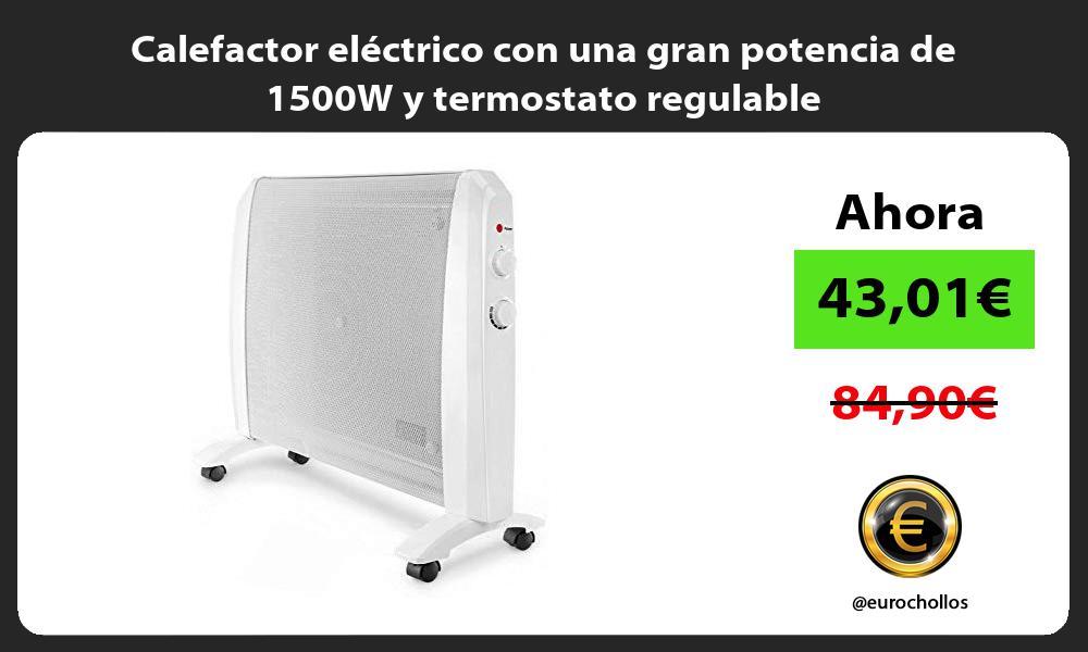 Calefactor eléctrico con una gran potencia de 1500W y termostato regulable