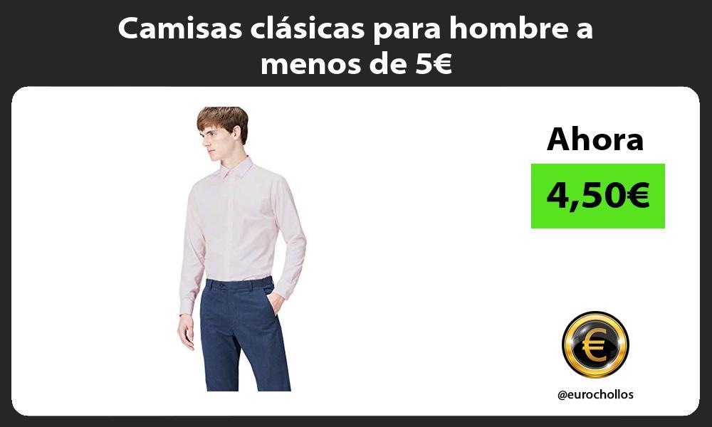 Camisas clásicas para hombre a menos de 5€