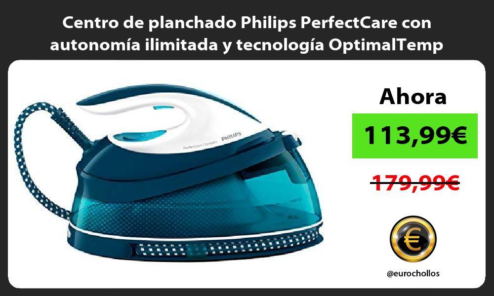 Centro de planchado Philips PerfectCare con autonomía ilimitada y tecnología OptimalTemp
