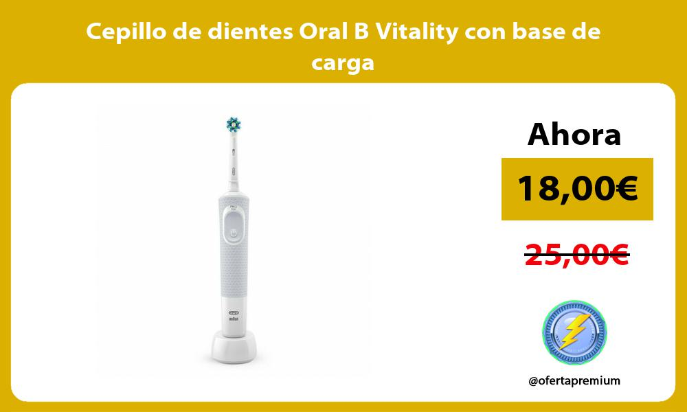 Cepillo de dientes Oral B Vitality con base de carga