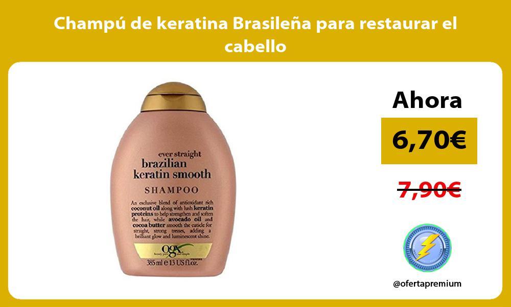 Champú de keratina Brasileña para restaurar el cabello