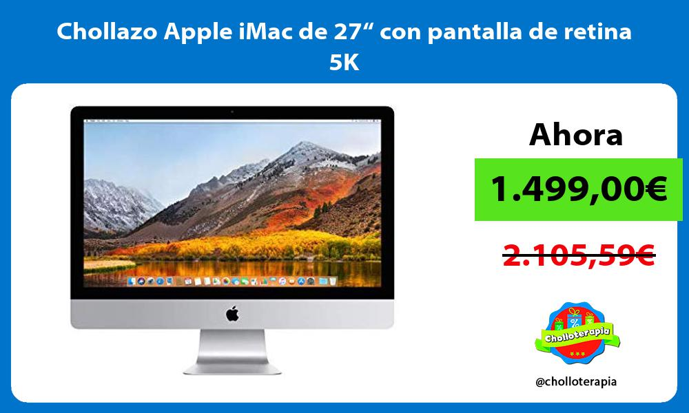 "Chollazo Apple iMac de 27"" con pantalla de retina 5K"
