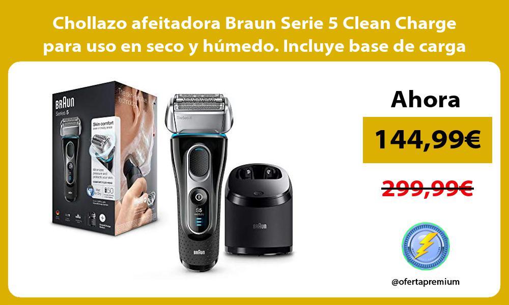 Chollazo afeitadora Braun Serie 5 Clean Charge para uso en seco y húmedo Incluye base de carga