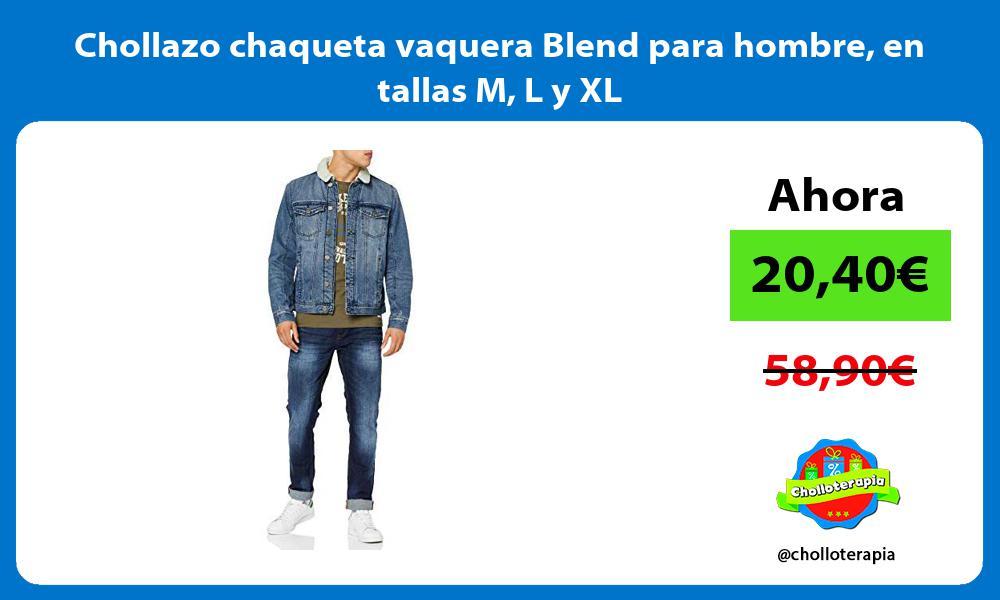Chollazo chaqueta vaquera Blend para hombre en tallas M L y XL