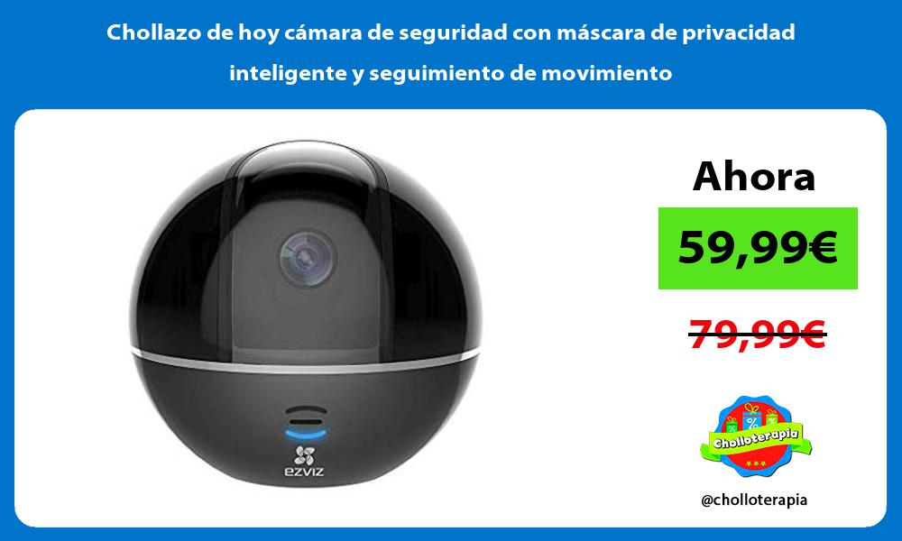 Chollazo de hoy cámara de seguridad con máscara de privacidad inteligente y seguimiento de movimiento