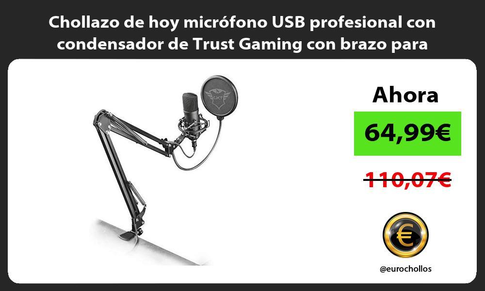 Chollazo de hoy micrófono USB profesional con condensador de Trust Gaming con brazo para Streaming