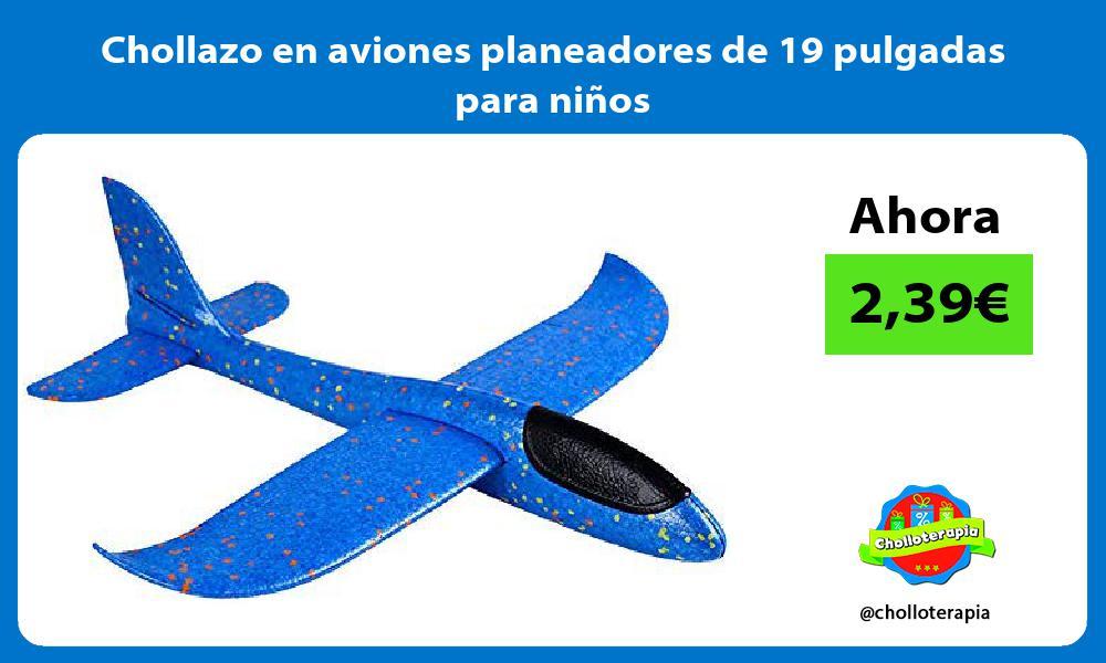 Chollazo en aviones planeadores de 19 pulgadas para niños