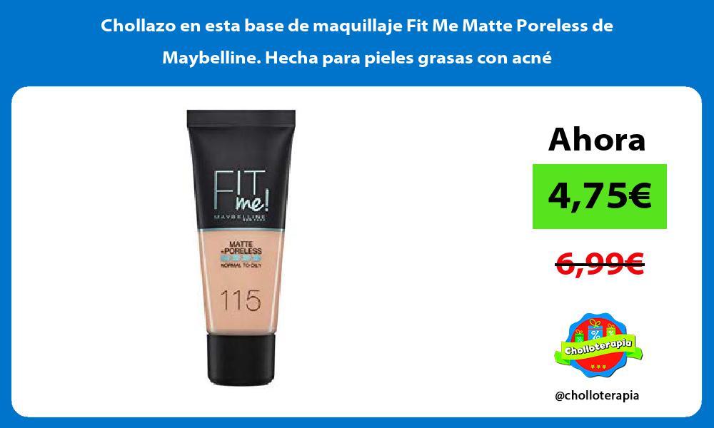Chollazo en esta base de maquillaje Fit Me Matte Poreless de Maybelline Hecha para pieles grasas con acné