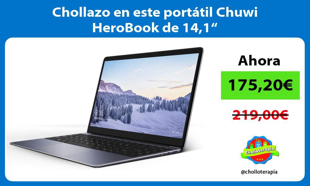 "Chollazo en este portátil Chuwi HeroBook de 141"""