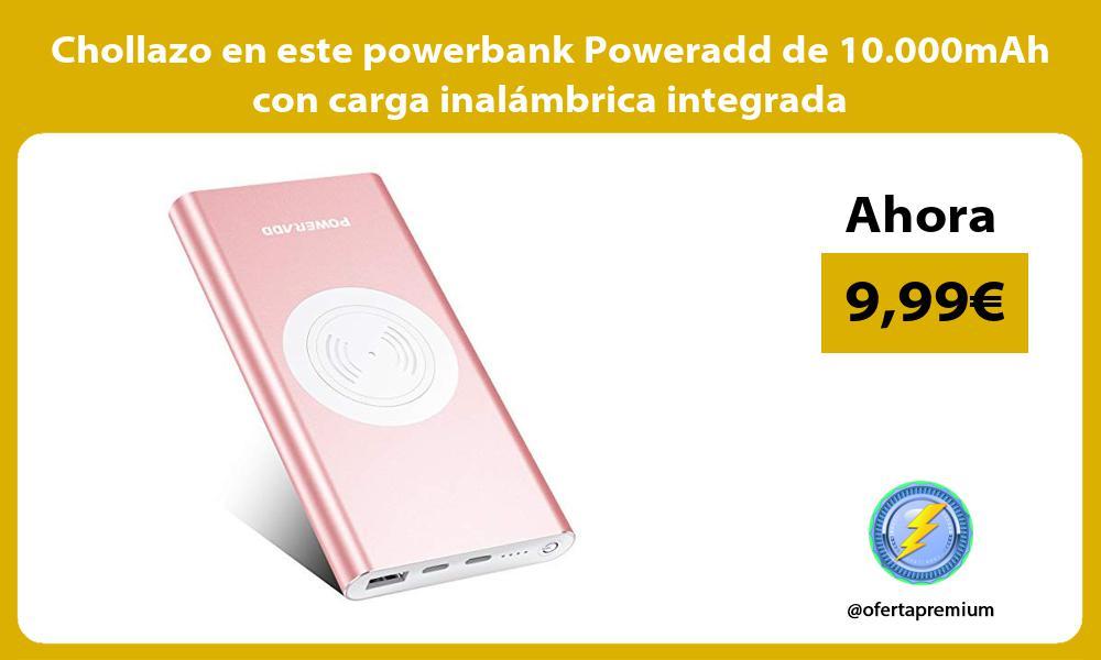 Chollazo en este powerbank Poweradd de 10 000mAh con carga inalámbrica integrada