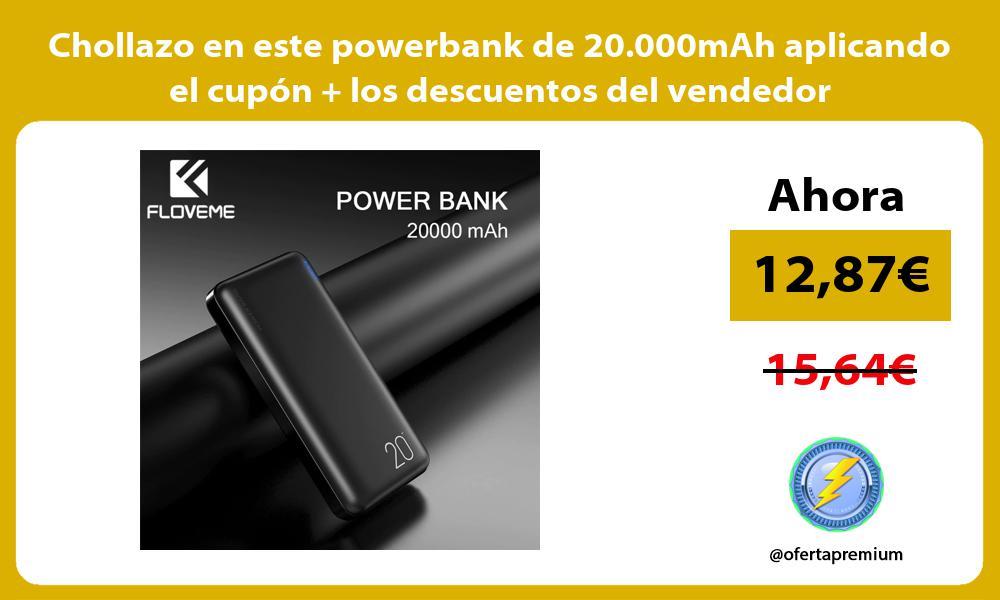 Chollazo en este powerbank de 20 000mAh aplicando el cupón los descuentos del vendedor