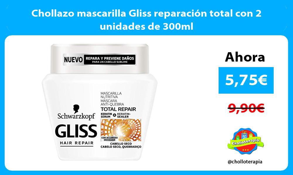 Chollazo mascarilla Gliss reparación total con 2 unidades de 300ml
