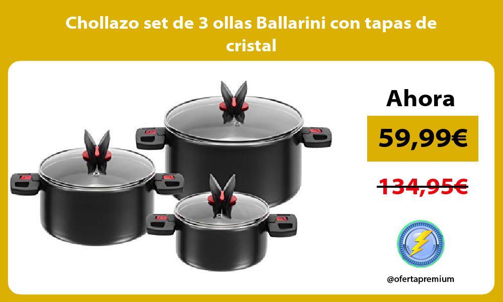 Chollazo set de 3 ollas Ballarini con tapas de cristal