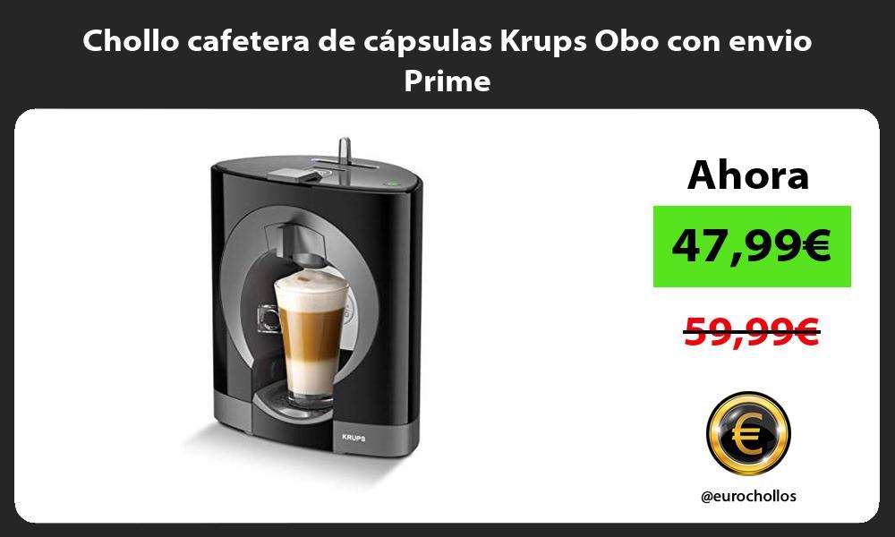 Chollo cafetera de cápsulas Krups Obo con envio Prime