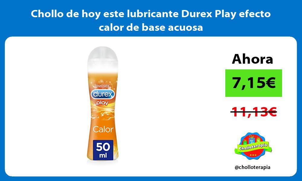 Chollo de hoy este lubricante Durex Play efecto calor de base acuosa