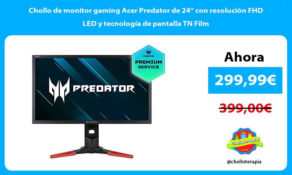 """Chollo de monitor gaming Acer Predator de 24"""" con resolución FHD LED y tecnología de pantalla TN Film"""