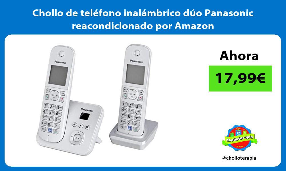 Chollo de teléfono inalámbrico dúo Panasonic reacondicionado por Amazon