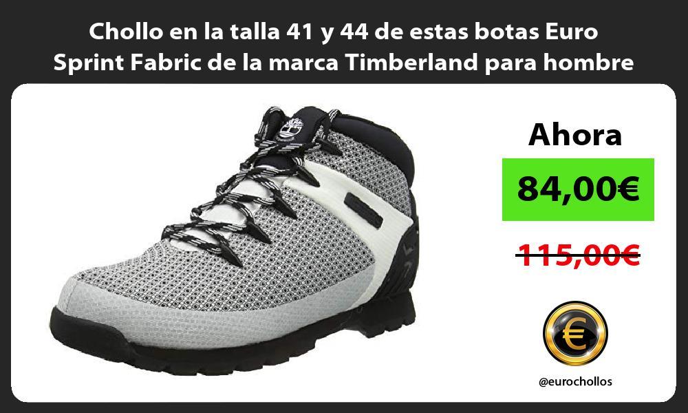 Chollo en la talla 41 y 44 de estas botas Euro Sprint Fabric de la marca Timberland para hombre