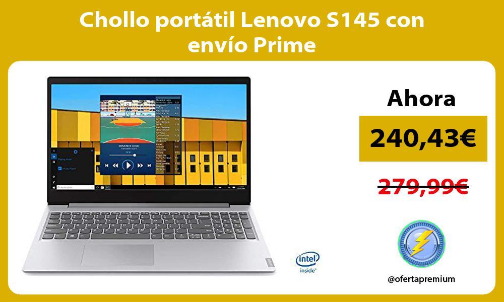 Chollo portátil Lenovo S145 con envío Prime