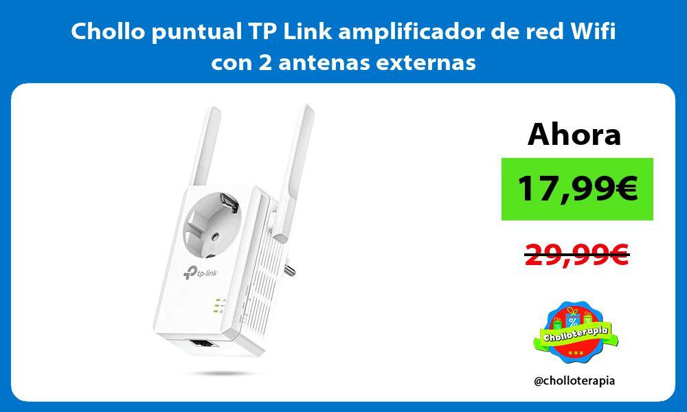 Chollo puntual TP Link amplificador de red Wifi con 2 antenas externas