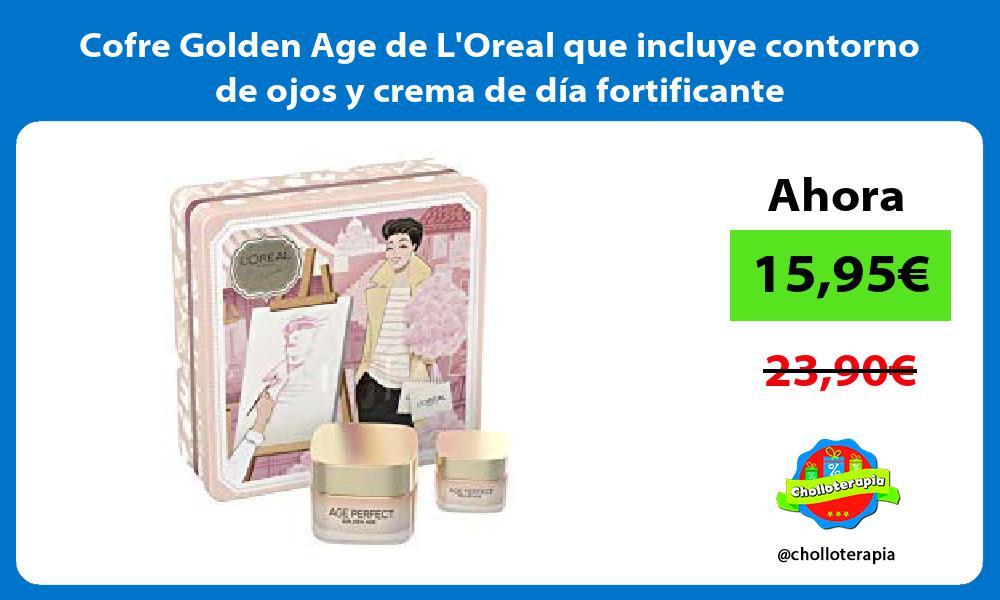 Cofre Golden Age de LOreal que incluye contorno de ojos y crema de día fortificante