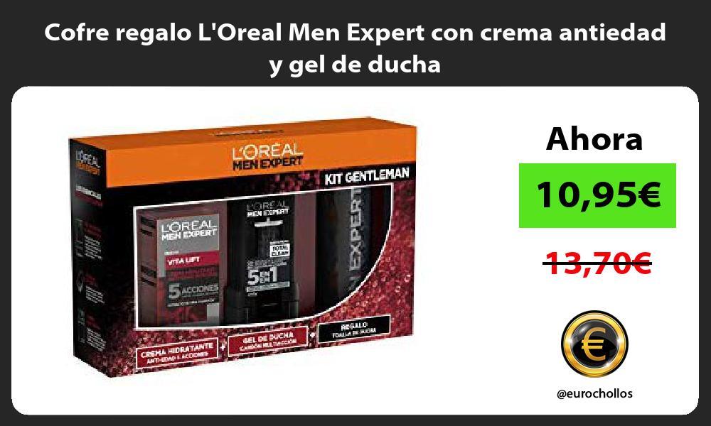 Cofre regalo LOreal Men Expert con crema antiedad y gel de ducha