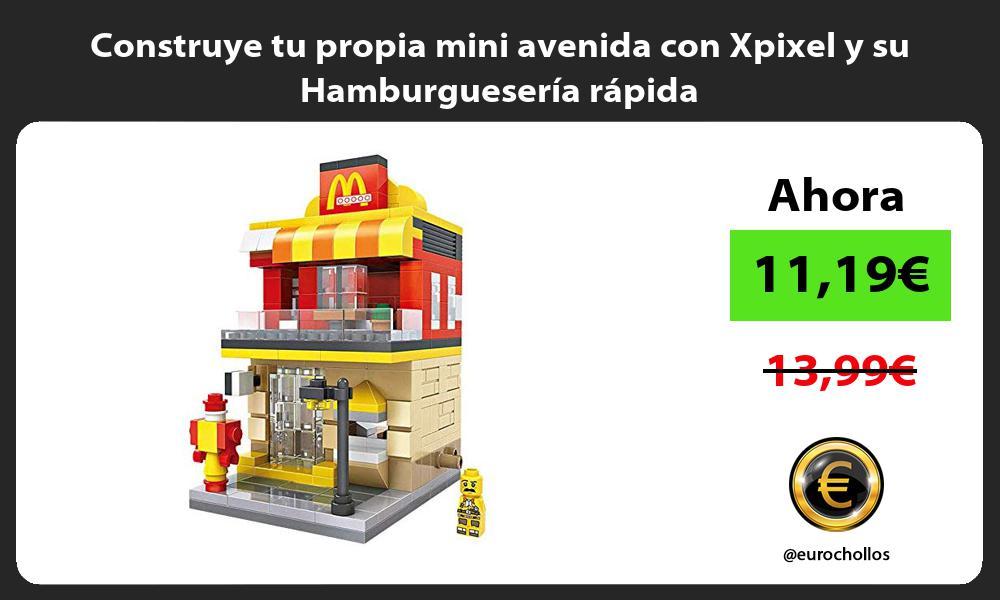 Construye tu propia mini avenida con Xpixel y su Hamburguesería rápida