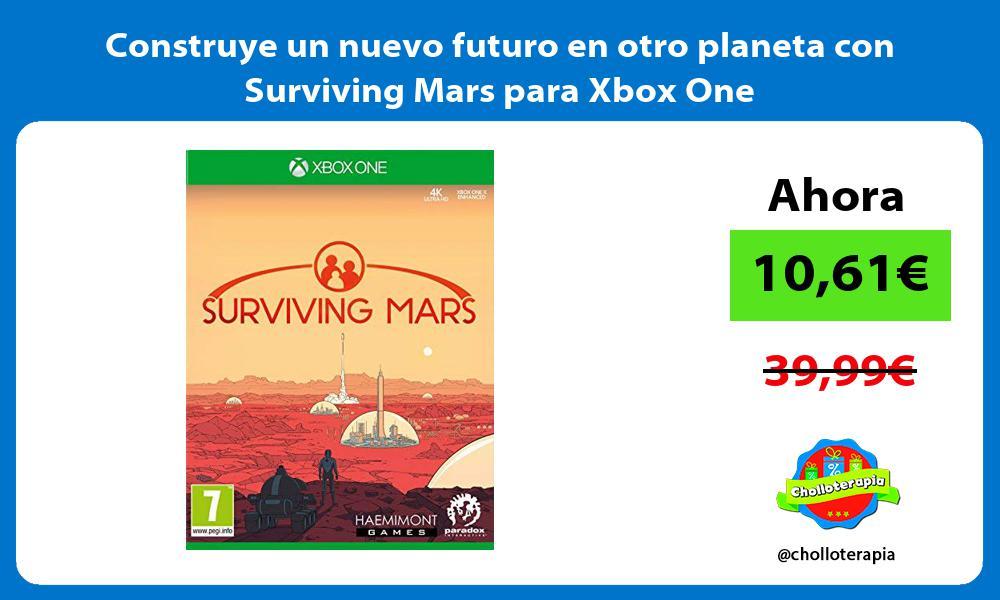 Construye un nuevo futuro en otro planeta con Surviving Mars para Xbox One