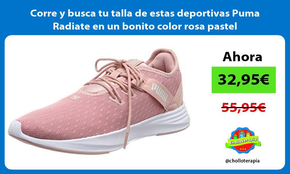 Corre y busca tu talla de estas deportivas Puma Radiate en un bonito color rosa pastel