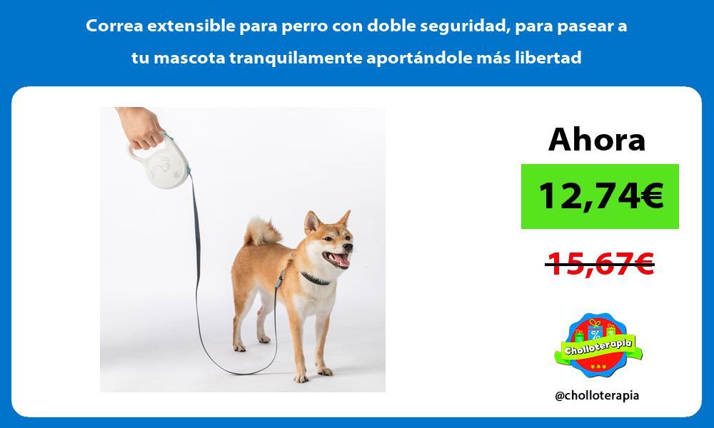 Correa extensible para perro con doble seguridad para pasear a tu mascota tranquilamente aportándole más libertad