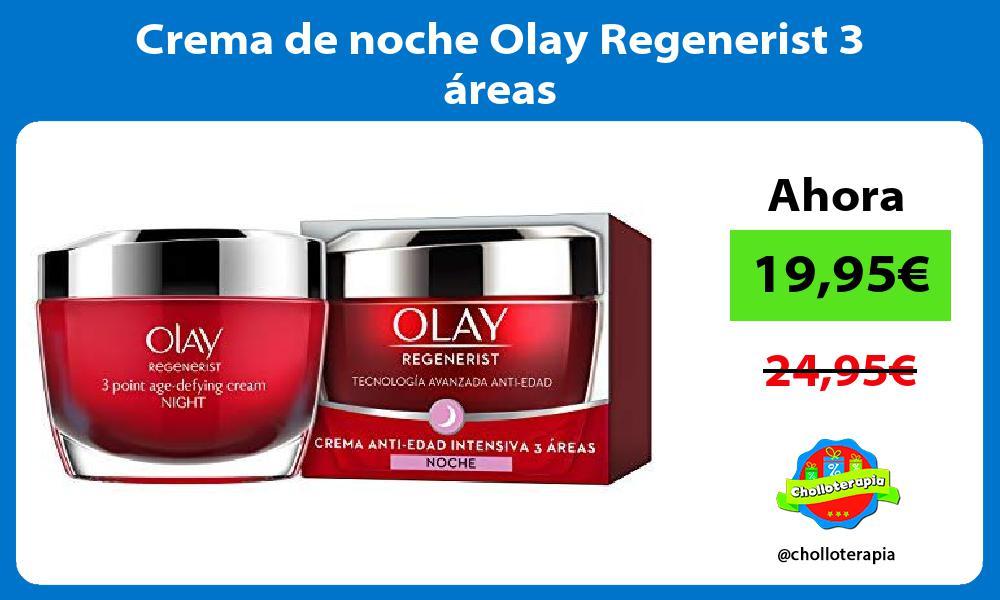 Crema de noche Olay Regenerist 3 áreas
