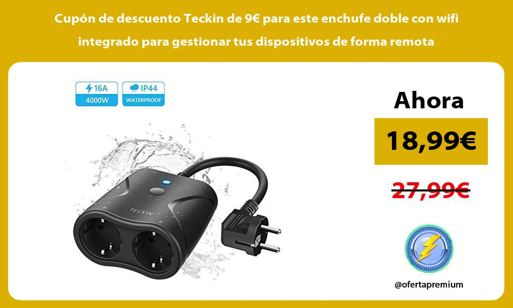 Cupón de descuento Teckin de 9€ para este enchufe doble con wifi integrado para gestionar tus dispositivos de forma remota