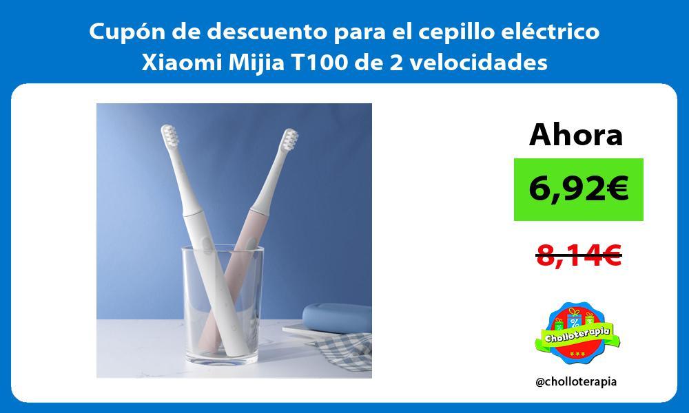 Cupón de descuento para el cepillo eléctrico Xiaomi Mijia T100 de 2 velocidades