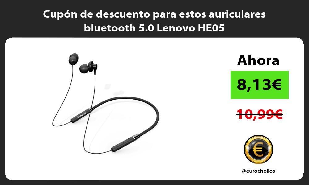 Cupón de descuento para estos auriculares bluetooth 5 0 Lenovo HE05