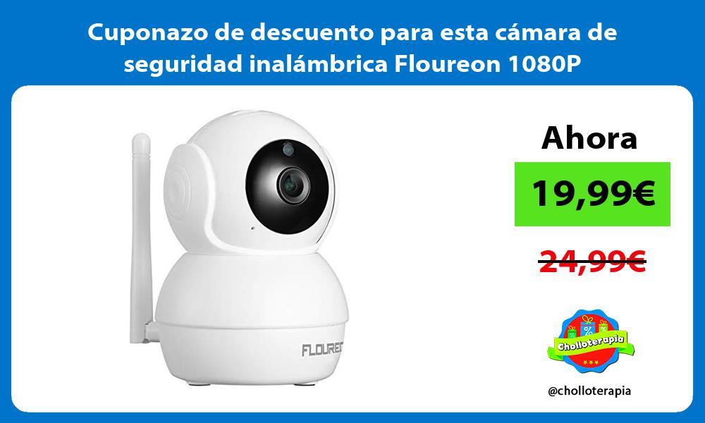 Cuponazo de descuento para esta cámara de seguridad inalámbrica Floureon 1080P