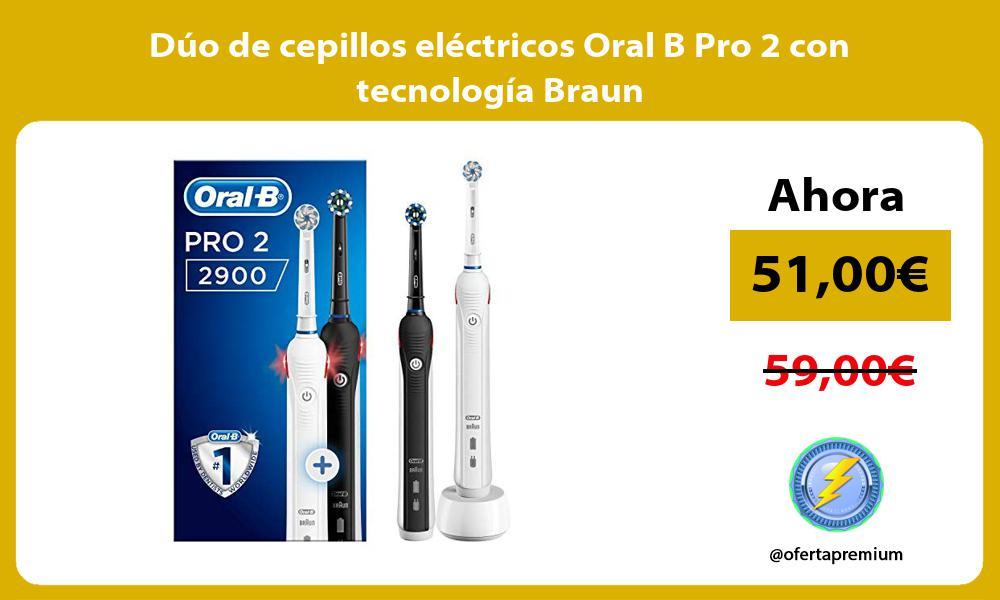 Dúo de cepillos eléctricos Oral B Pro 2 con tecnología Braun