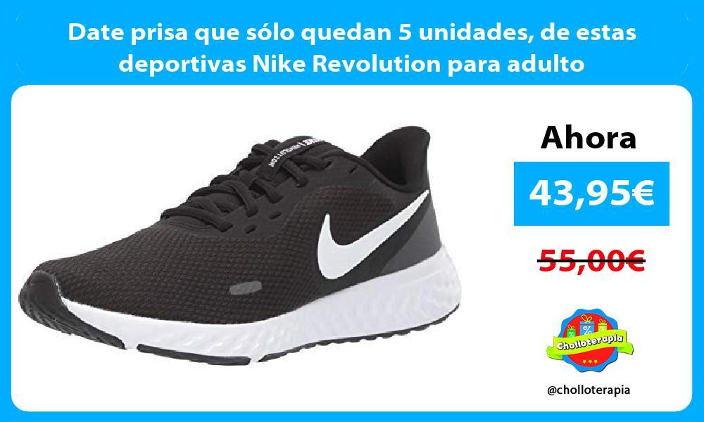 Date prisa que sólo quedan 5 unidades de estas deportivas Nike Revolution para adulto