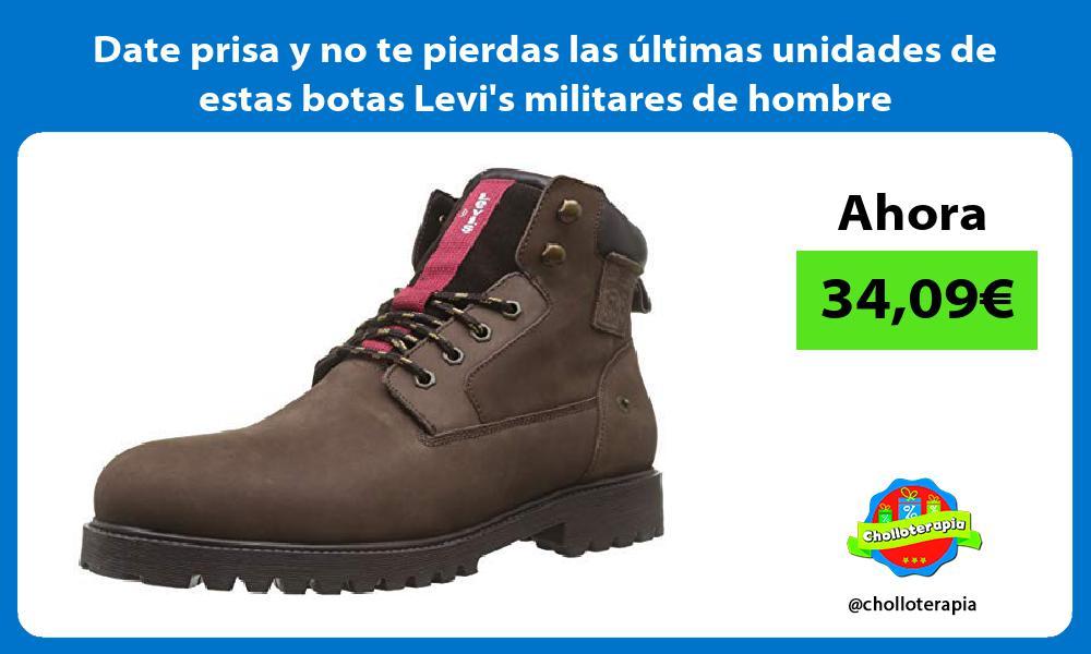 Date prisa y no te pierdas las últimas unidades de estas botas Levis militares de hombre