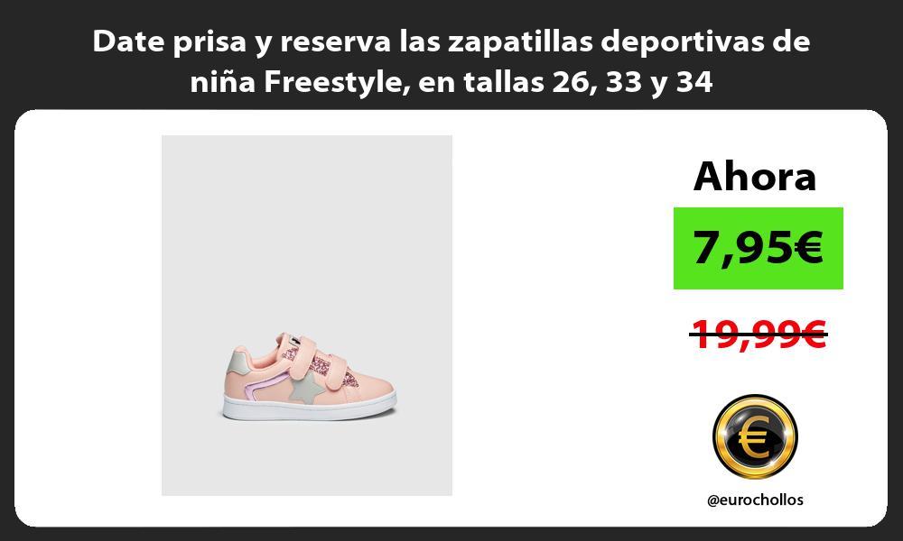 Date prisa y reserva las zapatillas deportivas de niña Freestyle en tallas 26 33 y 34