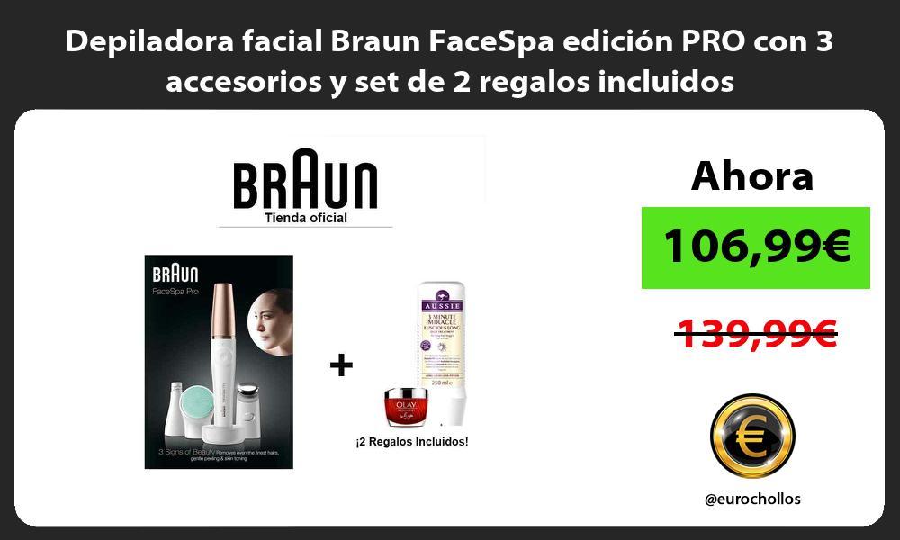 Depiladora facial Braun FaceSpa edición PRO con 3 accesorios y set de 2 regalos incluidos