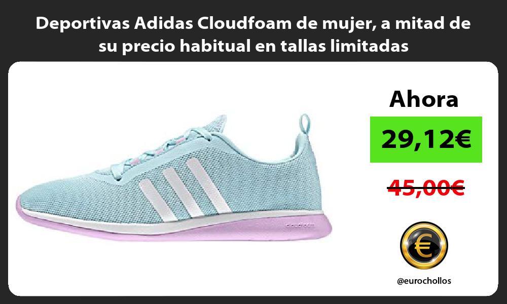 Deportivas Adidas Cloudfoam de mujer a mitad de su precio habitual en tallas limitadas