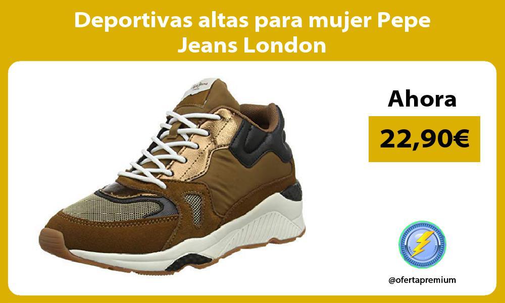 Deportivas altas para mujer Pepe Jeans London