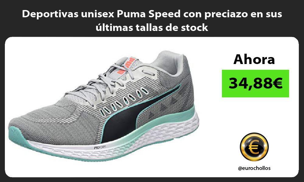 Deportivas unisex Puma Speed con preciazo en sus últimas tallas de stock